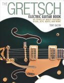 The Gretsch Electric Guitar Book