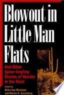Blowout in Little Man Flats