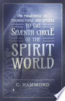 The Pilgrimage of Thomas Paine and Others  To the Seventh Circle of the Spirit World
