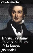Pdf Examen critique des dictionnaires de la langue françoise Telecharger