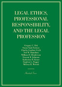 Legal Ethics  Professional Responsibility  and the Legal Profession