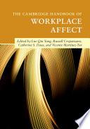 The Cambridge Handbook of Workplace Affect