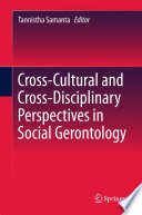 Cross Cultural and Cross Disciplinary Perspectives in Social Gerontology