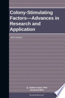 Colony-Stimulating Factors—Advances in Research and Application: 2013 Edition