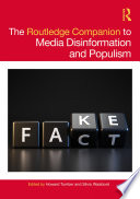 The Routledge Companion To Media Disinformation And Populism