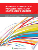 Individual versus Dyadic Processes: Health and Relationship Outcomes