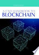 A Cxo Handbook To Blockchain Book PDF