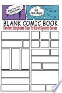 Blank Comic Book : Random Storyboard Sizes to Build Dynamic Scenes
