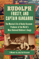 Rudolph  Frosty  and Captain Kangaroo