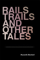 Rails Trails and Other Tales