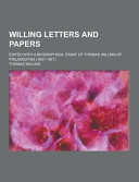 Willing Letters And Papers Edited With A Biographical Essay Of Thomas Willing Of Philadelphia