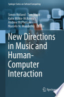 New Directions in Music and Human Computer Interaction Book