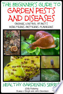 A Beginner S Guide To Garden Pests And Diseases Book PDF