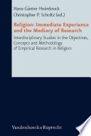 Religion  Immediate Experience And The Mediacy Of Research