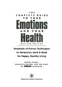 The Complete Guide to Your Emotions and Your Health