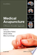 """Medical Acupuncture E-Book: A Western Scientific Approach"" by Jacqueline Filshie, Adrian White, Mike Cummings"