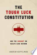 The Tough Luck Constitution and the Assault on Healthcare Reform Book