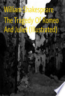 The Tragedy Of Romeo And Juliet  Illustrated