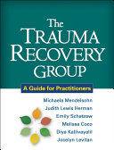 The Trauma Recovery Group: A Guide for Practitioners - Seite 179