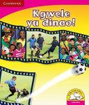 Books - Kgwele Ya Dinao! | ISBN 9780521724890