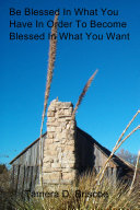 Be Blessed in What You Have in Order to Become Blessed in What You Want ebook