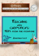 Teaching With Chopsticks: TEFL From The Frontline