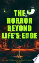 The Horror Beyond Life S Edge 560 Macabre Classics Supernatural Mysteries Dark Tales