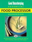 Good Housekeeping Essential Food Processor Handbook