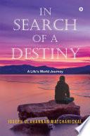 In Search of a Destiny