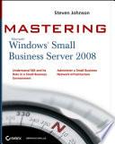 Mastering Microsoft Windows Small Business Server 2008 Book