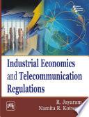 Industrial Economics And Telecommunication Regulations