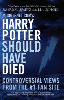 Mugglenet.com's Harry Potter Should Have Died