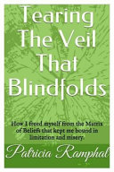 Tearing the Veil That Blindfolds. ebook