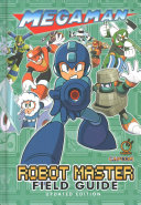 Mega Man Robot Master Field Guide Updated Edition