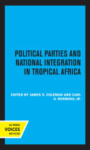 Political Parties and National Integration in Tropical Africa