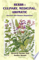 Herbs  Culinary  Medicinal  Aromatic  Secrets and Human Happiness