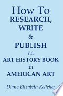 How To Research Write And Publish An Art History Book In American Art
