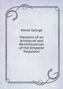 Memoirs of an Aristocrat and Reminiscences of the Emperor Napoleon Book