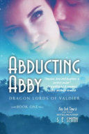 Abducting Abby: Dragon Lords of Valdier Book 1