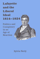 Lafayette And The Liberal Ideal 1814 1824