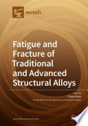 Fatigue and Fracture of Traditional and Advanced Structural Alloys