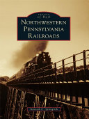 Pdf Northwestern Pennsylvania Railroads
