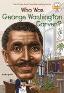 Who Was George Washington Carver? [Pdf/ePub] eBook