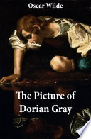 The Picture of Dorian Gray (The Original 1890 Uncensored Edition + The Expanded and Revised 1891 Edition) Pdf/ePub eBook