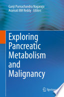 Exploring Pancreatic Metabolism and Malignancy