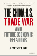The China U S  Trade War and Future Economic Relations