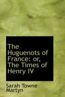 The Huguenots of France