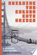 Building the Golden Gate Bridge