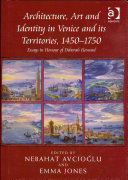 Architecture, Art and Identity in Venice and its Territories, 1450–1750