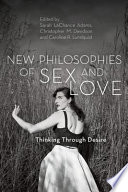New Philosophies of Sex and Love